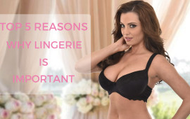 5 Reasons why lingerie is important