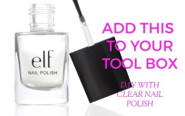 10 USES FOR CLEAR NAIL POLISH THAN JUST YOUR NAILS