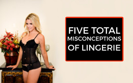 5 Common Misconceptions of Lingerie