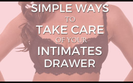 Simple ways to take care of your intimates drawer